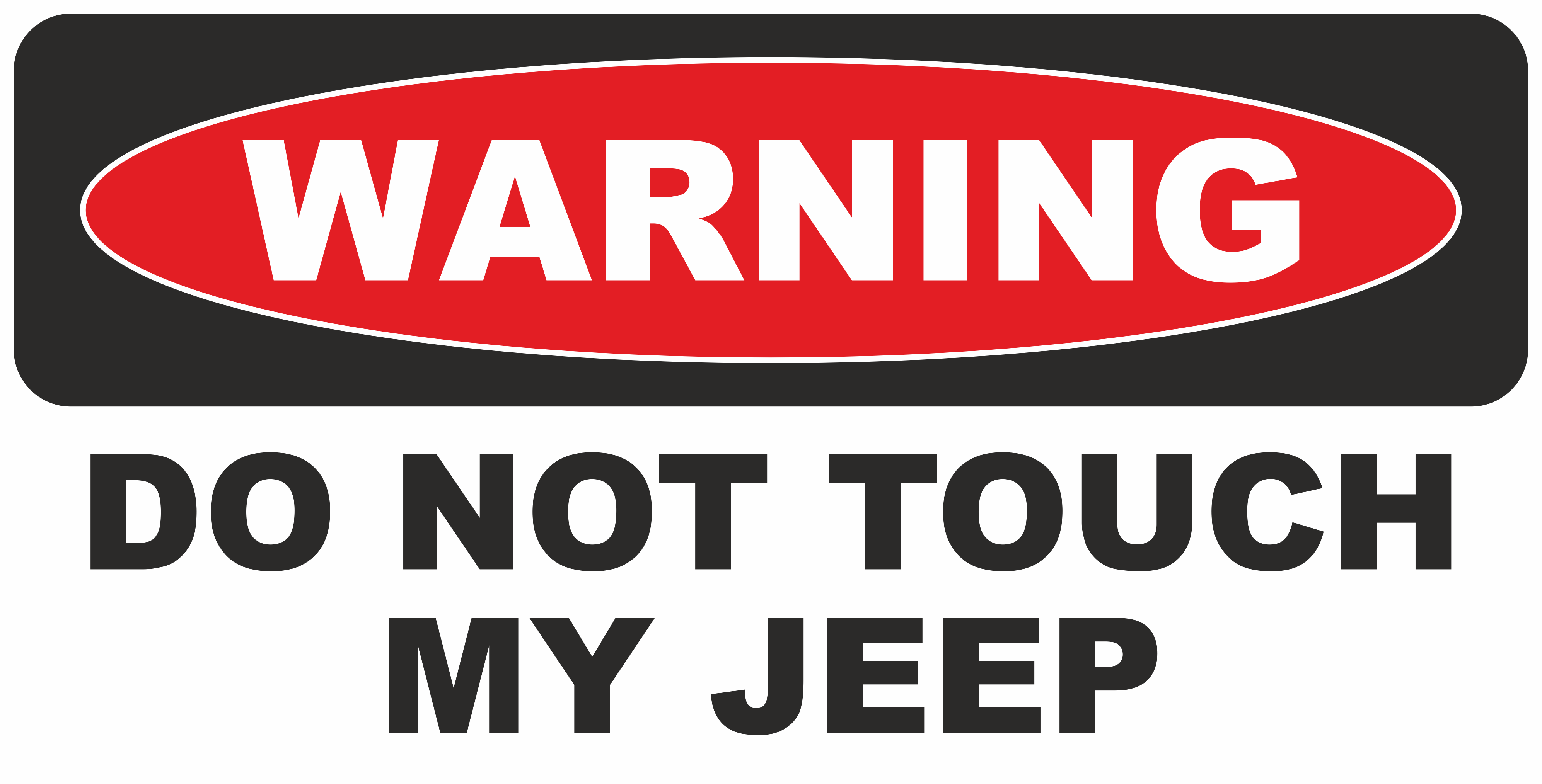 warning dont touch my jeep